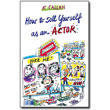 How to Sell Yourself as an Actor<br> by K Callan