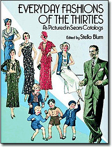 Everyday Fashions of the Thirties <em>As Pictured in Sears Catalogs</em> by Stella Blum