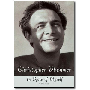In Spite of Myself<br> by Christopher Plummer