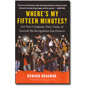 Where's My Fifteen Minutes?<br> by Howard Bragman