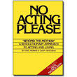 No Acting Please by Eric Morris & Joan Hotchkis <br>Foreward by Jack Nicholson