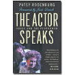 The Actor Speaks <em>Voice and the Performer</em> by Patsy Rodenburg<br>Foreward by Judi Dench