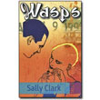 WASPS by Sally Clark