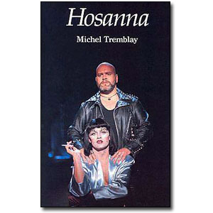 Hosanna by Michel Tremblay, Translated by Bill Glassco and John Van Burek