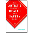 The Artist's Complete Health & Safety Guide, 3rd Edition by Monona Rossol