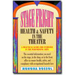 Stage Fright<br> <em>Heath & Safety in the Theater</em> by Monona Rossol