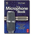 The Microphone Book, 2nd Edition<br> <em>A Guide to Microphone Design and Application</em> by John Eargle