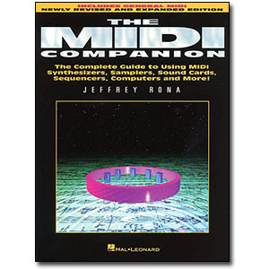 The MIDI Companion<br> <em>The Complete Guide to Using MIDI Synthesizers, Samplers, Sound Cards, Sequencers, Computers and More!</em> by Jeffrey Rona