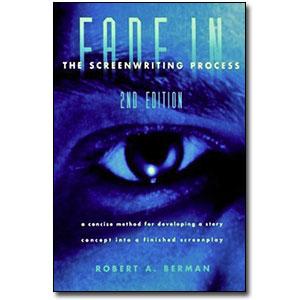 Fade In [2nd Edition] <em>The Screenwriting Process</em> by Robert A. Berman