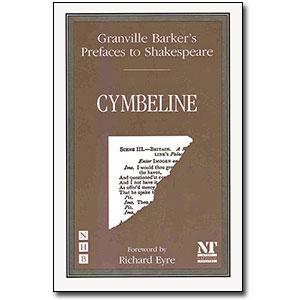 Preface to Cymbeline<br> <em>Granville Barker's Prefaces to Shakespeare</em> by Harley Granville Barker