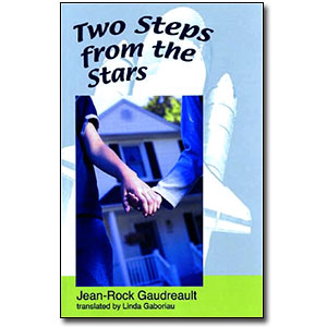 Two Steps From the Stars by Jean-Rock Gaudreault