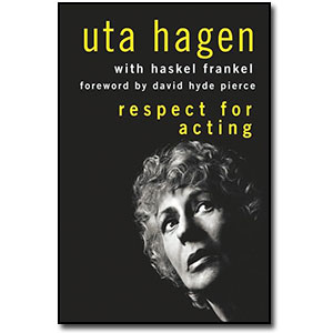 Respect for Acting<br> <em>Foreword by David Hyde Pierce</em> by Uta Hagen