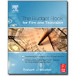 The Budget Book for Film & Television<br> by Robert J. Koster