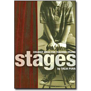 Stages<br> <em>Creative Ideas for Teaching Drama</em> by Talia Pura