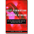 Self-Promotion for the Creative Person <em>Get the Word Out About Who You Are and What You Do</em> by Lee Silber