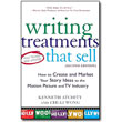 Writing Treatments That Sell<br> 2nd Edition <em>How to Create and Market Your Story Ideas to the Motion Picture and TV Industry</em> by Kenneth Atchity & Chi-Li Wong