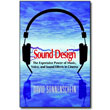 Sound Design <em>The Expressive Power of Music, Voice and Sound Effects in Cinema</em> by David Sonnenschein