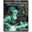Secrets of Negotiating a Record Contract <em>The Musician's Guide to Understanding and Avoiding Sneaky Lawyer Tricks</em> by Moses Avalon