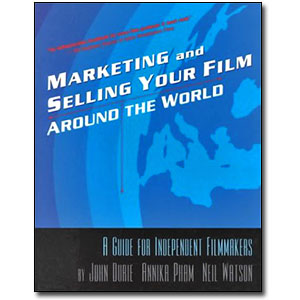 Marketing and Selling Your Film Around the World<br> by John Durie, Annika Pham and Neil Watson