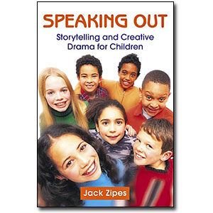 Speaking Out<br> <em>Storytelling and Creative Drama for Children</em> by Jack Zipes