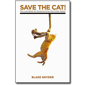 Save the Cat! <em>The Last Book on Screenwriting You'll Ever Need</em> by Blake Snyder