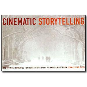 Cinematic Storytelling by Jennifer Van Sijll