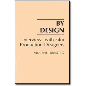 By Design <em>Interviews with Film Production Designers</em> by Vincent LoBrutto