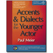 Paul Meier Dialect Services <em>Accents and Dialects for the Younger Actor</em> by Paul Meier