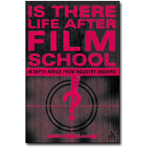 Is There Life After Film School?<br> by Julie MacLusky