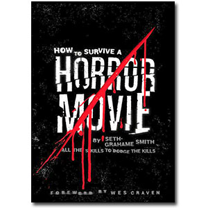 How to Survive A Horror Movie<br> by Seth Grahame-Smith