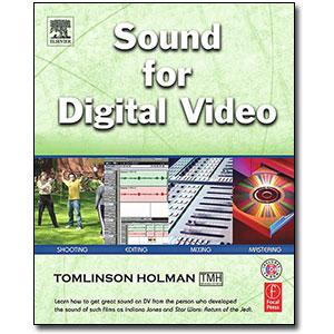 Sound for Digital Video by Tomlinson Holman