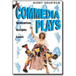 Commedia Plays<br> <em>Scenarios - Scripts - Lazzi</em> by Barry Grantham