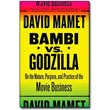 Bambi vs Godzilla<br> by David Mamet