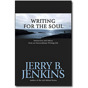 Writing For The Soul<br> by Jerry B. Jenkins