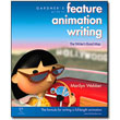 Gardner's Guide to Feature Animation Writing<br> by Marilyn Webber
