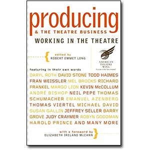Producing & the Theatre Business<br> by Edited by Robert Emmet Long