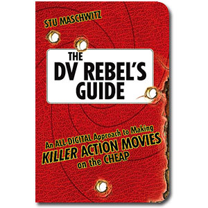 The DV Rebel's Guide<br> by Stu Maschwitz
