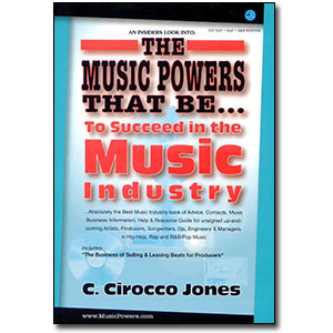The Music Powers That Be...<br> <em>To Succeed in the Music Industry</em> by C. Cirocco Jones