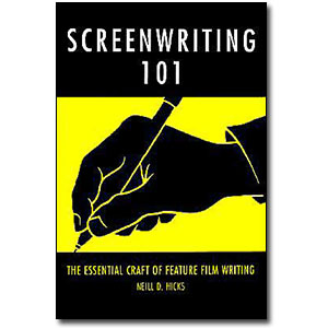 Screenwriting 101<br> by Neill D. Hicks
