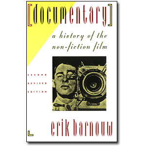 Documentary<br>2nd Edition <em>A History of the Non-Fiction Film</em> by Erik Barnouw