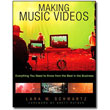 Making Music Videos <em>Everything You Need to Know from the Best in the Business</em> by Lara M. Schwartz<br>Foreward by Brett Ratner