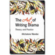 The Art of Writing Drama<br> by Michelene Wandor