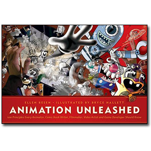 Animation Unleashed<br> by Ellen Besen, Illustrated by Bryce Hallett