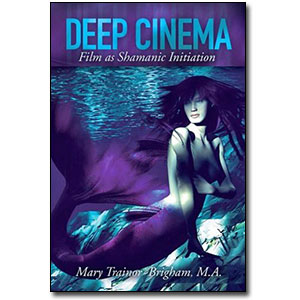 Deep Cinema<br> by Mary Trainor-Brigham