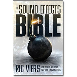 The Sound Effects Bible<br> by Ric Viers