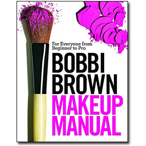 Bobbi Brown Makeup Manual<br> by Bobbi Brown