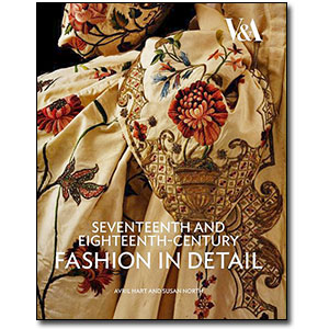 Seventeenth and Eighteenth-Century Fashion in Detail by Avril Hart and Susan North